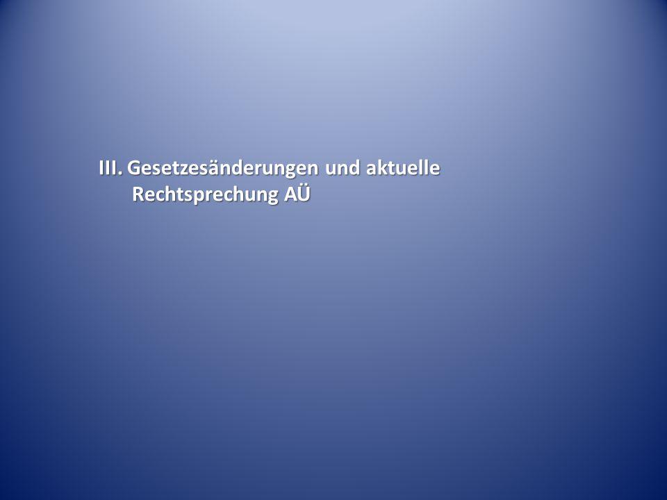 III. Gesetzesänderungen und aktuelle Rechtsprechung AÜ