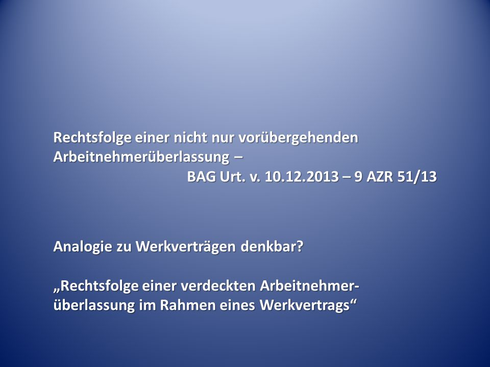 Rechtsfolge einer nicht nur vorübergehenden Arbeitnehmerüberlassung – BAG Urt.