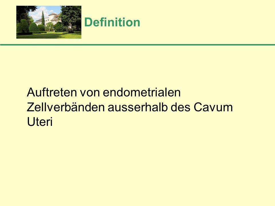 Definition Auftreten von endometrialen Zellverbänden ausserhalb des Cavum Uteri