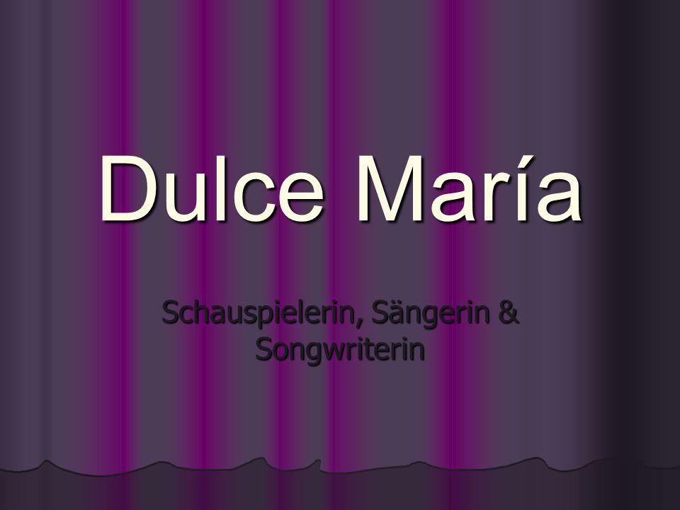 Dulce María Schauspielerin, Sängerin & Songwriterin