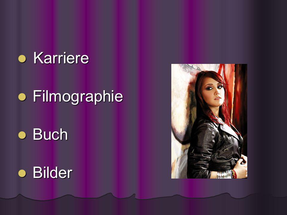 Karriere Karriere Filmographie Filmographie Buch Buch Bilder Bilder
