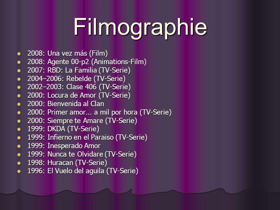 Filmographie 2008: Una vez más (Film) 2008: Una vez más (Film) 2008: Agente 00-p2 (Animations-Film) 2008: Agente 00-p2 (Animations-Film) 2007: RBD: La Familia (TV-Serie) 2007: RBD: La Familia (TV-Serie) 2004–2006: Rebelde (TV-Serie) 2004–2006: Rebelde (TV-Serie) 2002–2003: Clase 406 (TV-Serie) 2002–2003: Clase 406 (TV-Serie) 2000: Locura de Amor (TV-Serie) 2000: Locura de Amor (TV-Serie) 2000: Bienvenida al Clan 2000: Bienvenida al Clan 2000: Primer amor...