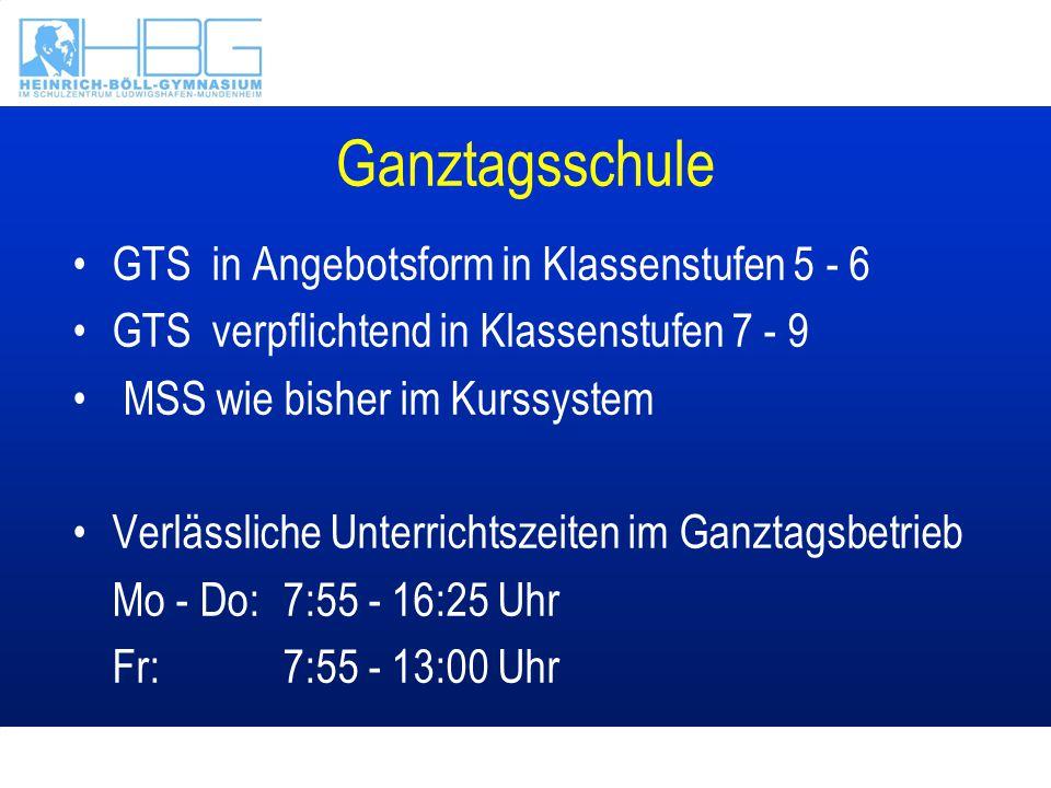 Ganztagsschule GTS in Angebotsform in Klassenstufen 5 - 6 GTS verpflichtend in Klassenstufen 7 - 9 MSS wie bisher im Kurssystem Verlässliche Unterrich