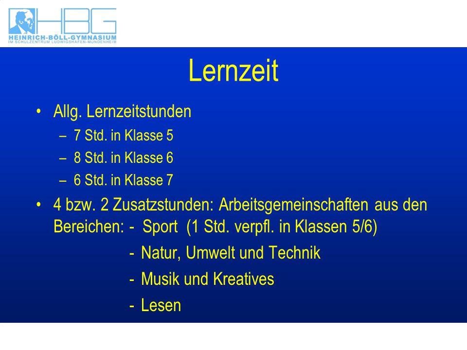 Lernzeit Allg. Lernzeitstunden –7 Std. in Klasse 5 –8 Std. in Klasse 6 –6 Std. in Klasse 7 4 bzw. 2 Zusatzstunden: Arbeitsgemeinschaften aus den Berei