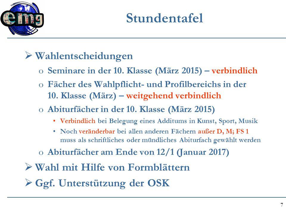 7 Stundentafel  Wahlentscheidungen oSeminare in der 10. Klasse (März 2015) – verbindlich oFächer des Wahlpflicht- und Profilbereichs in der 10. Klass