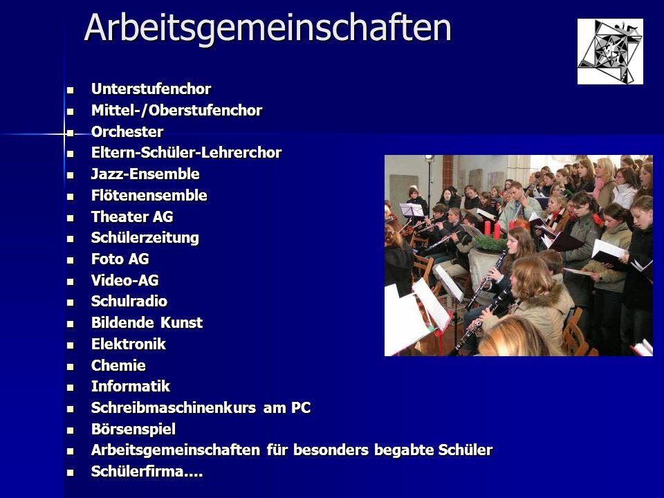 Arbeitsgemeinschaften Unterstufenchor Unterstufenchor Mittel-/Oberstufenchor Mittel-/Oberstufenchor Orchester Orchester Eltern-Schüler-Lehrerchor Elte