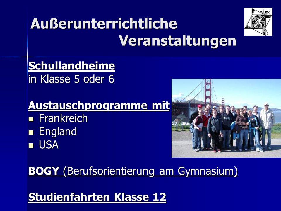 Außerunterrichtliche Veranstaltungen Schullandheime in Klasse 5 oder 6 Austauschprogramme mit Frankreich Frankreich England England USA USA BOGY (Beru