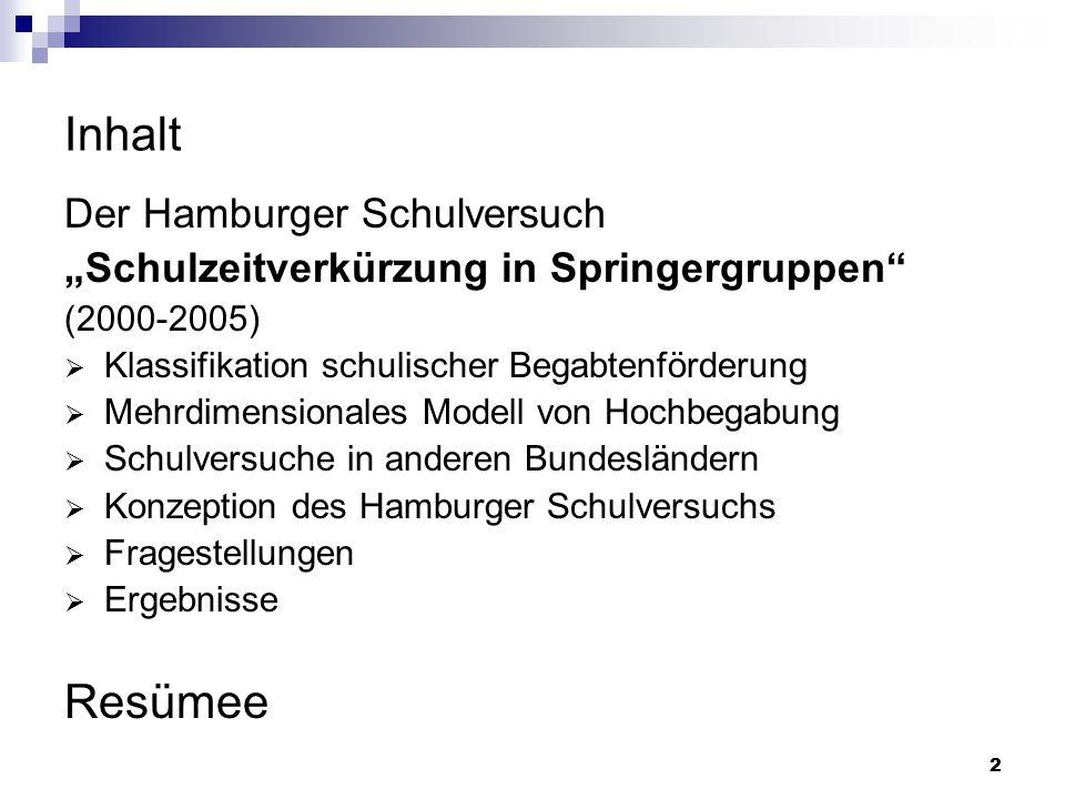 """2 Inhalt Der Hamburger Schulversuch """"Schulzeitverkürzung in Springergruppen"""" (2000-2005)  Klassifikation schulischer Begabtenförderung  Mehrdimensio"""