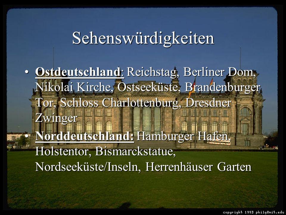 Sehenswürdigkeiten Ostdeutschland: Reichstag, Berliner Dom, Nikolai Kirche, Ostseeküste, Brandenburger Tor, Schloss Charlottenburg, Dresdner ZwingerOs