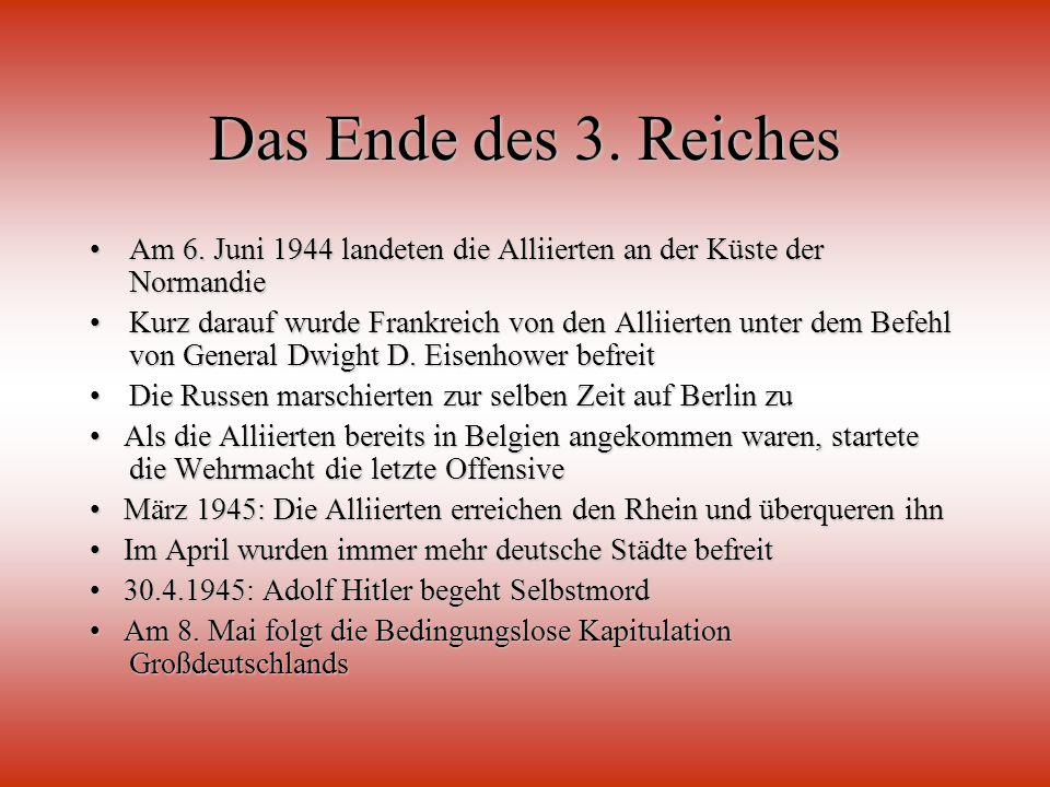 Das Ende des 3. Reiches Am 6. Juni 1944 landeten die Alliierten an der Küste der NormandieAm 6. Juni 1944 landeten die Alliierten an der Küste der Nor