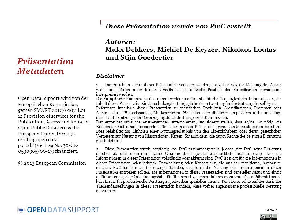 Diese Präsentation wurde von PwC erstellt. Autoren: Makx Dekkers, Michiel De Keyzer, Nikolaos Loutas und Stijn Goedertier Disclaimer 1.Die Ansichten,