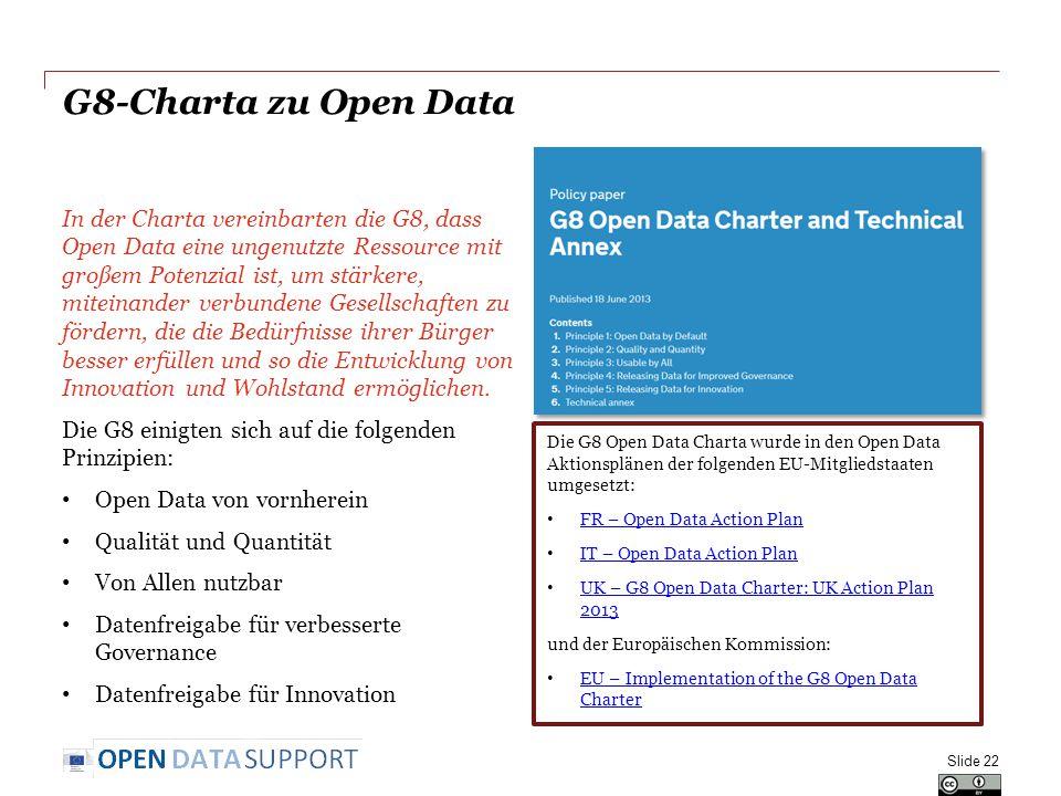 G8-Charta zu Open Data In der Charta vereinbarten die G8, dass Open Data eine ungenutzte Ressource mit großem Potenzial ist, um stärkere, miteinander