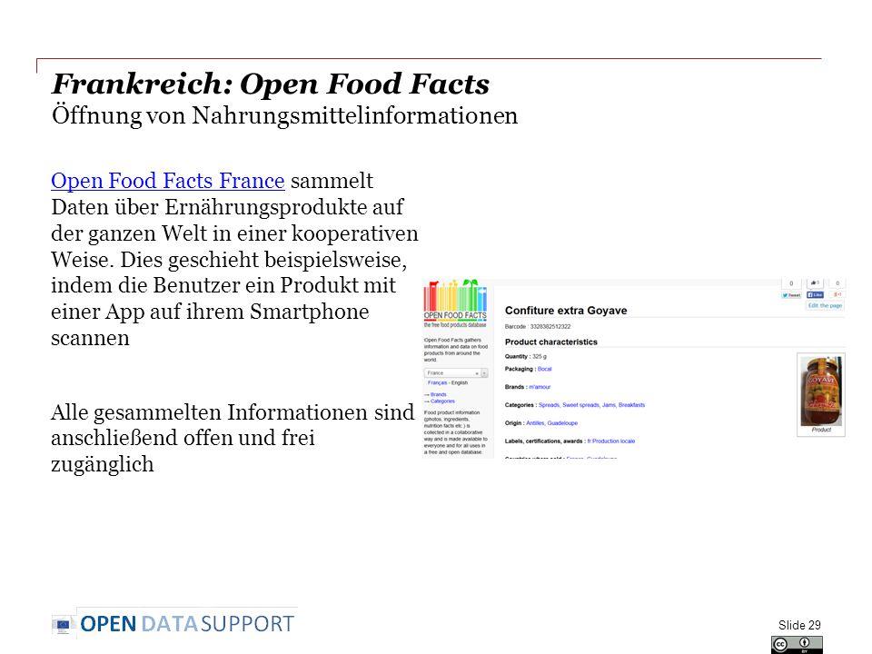 Frankreich: Open Food Facts Öffnung von Nahrungsmittelinformationen Open Food Facts FranceOpen Food Facts France sammelt Daten über Ernährungsprodukte auf der ganzen Welt in einer kooperativen Weise.