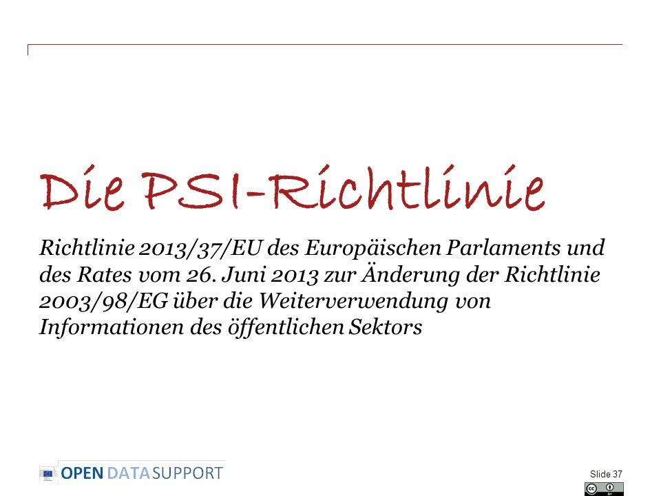 Die PSI-Richtlinie Richtlinie 2013/37/EU des Europäischen Parlaments und des Rates vom 26. Juni 2013 zur Änderung der Richtlinie 2003/98/EG über die W