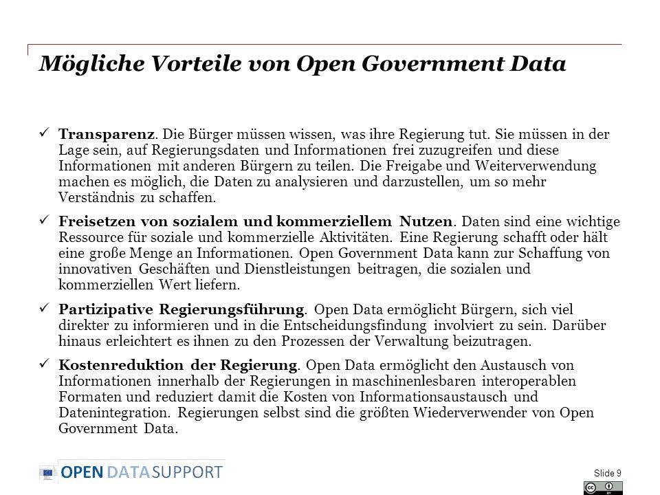 Mögliche Vorteile von Open Government Data Transparenz. Die Bürger müssen wissen, was ihre Regierung tut. Sie müssen in der Lage sein, auf Regierungsd