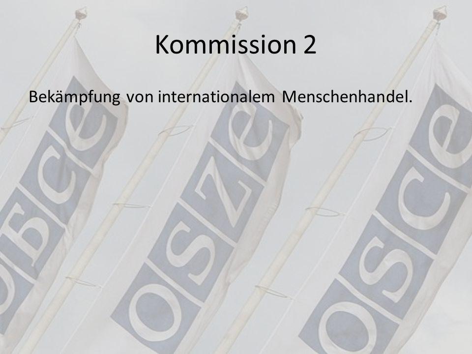 Kommission 2 Bekämpfung von internationalem Menschenhandel.
