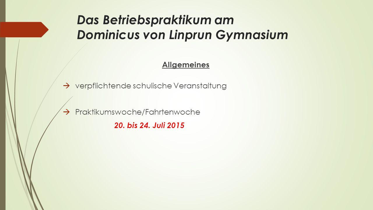 Das Betriebspraktikum am Dominicus von Linprun Gymnasium Allgemeines  verpflichtende schulische Veranstaltung  Praktikumswoche/Fahrtenwoche 20. bis