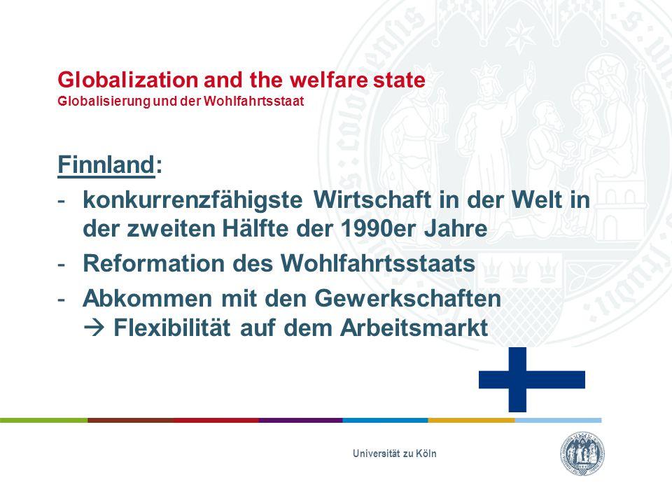 Globalization and the welfare state Globalisierung und der Wohlfahrtsstaat Finnland: -konkurrenzfähigste Wirtschaft in der Welt in der zweiten Hälfte
