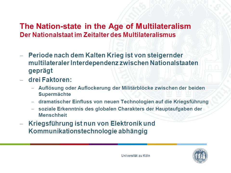 The Nation-state in the Age of Multilateralism Der Nationalstaat im Zeitalter des Multilateralismus  Periode nach dem Kalten Krieg ist von steigernde