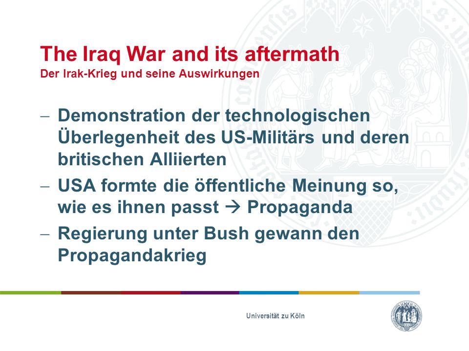 The Iraq War and its aftermath Der Irak-Krieg und seine Auswirkungen  Demonstration der technologischen Überlegenheit des US-Militärs und deren briti
