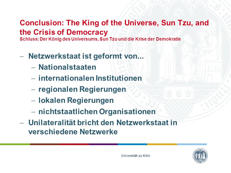 Conclusion: The King of the Universe, Sun Tzu, and the Crisis of Democracy Schluss: Der König des Universums, Sun Tzu und die Krise der Demokratie  N