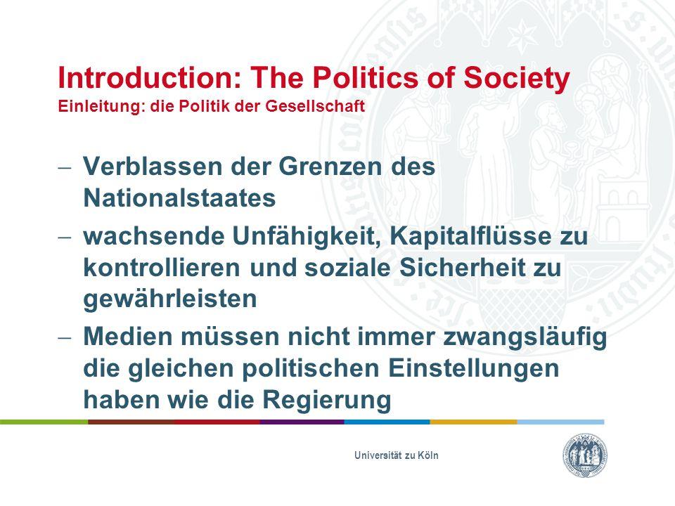 Introduction: The Politics of Society Einleitung: die Politik der Gesellschaft  Verblassen der Grenzen des Nationalstaates  wachsende Unfähigkeit, K