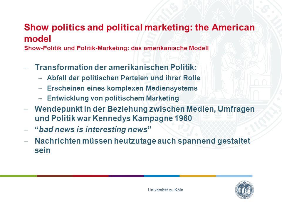 Show politics and political marketing: the American model Show-Politik und Politik-Marketing: das amerikanische Modell  Transformation der amerikanis