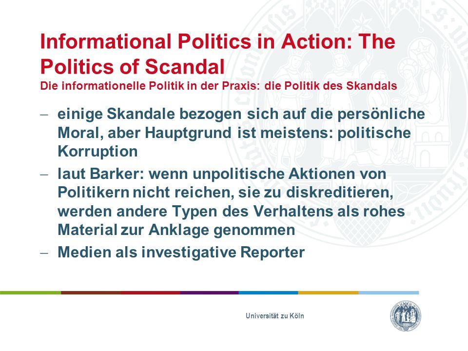 Informational Politics in Action: The Politics of Scandal Die informationelle Politik in der Praxis: die Politik des Skandals  einige Skandale bezoge