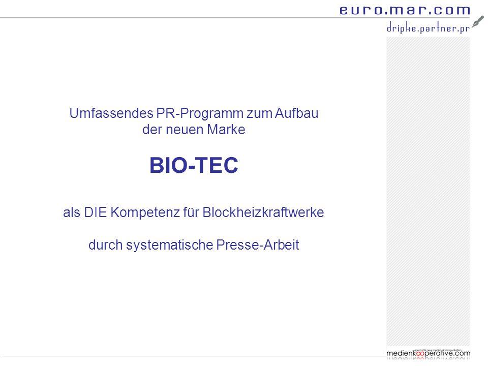 Umfassendes PR-Programm zum Aufbau der neuen Marke BIO-TEC als DIE Kompetenz für Blockheizkraftwerke durch systematische Presse-Arbeit