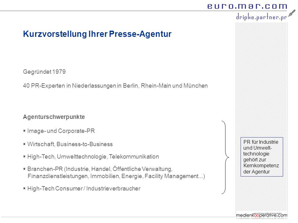 Kurzvorstellung Ihrer Presse-Agentur Gegründet 1979 40 PR-Experten in Niederlassungen in Berlin, Rhein-Main und München Agenturschwerpunkte  Image- u