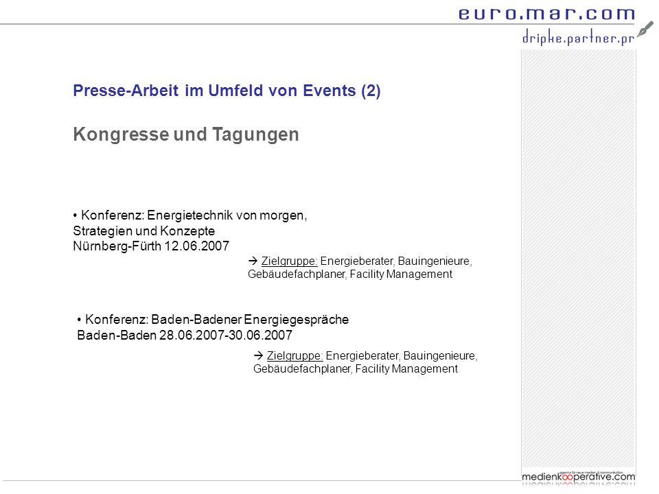 Presse-Arbeit im Umfeld von Events (2) Konferenz: Energietechnik von morgen, Strategien und Konzepte Nürnberg-Fürth 12.06.2007 Kongresse und Tagungen