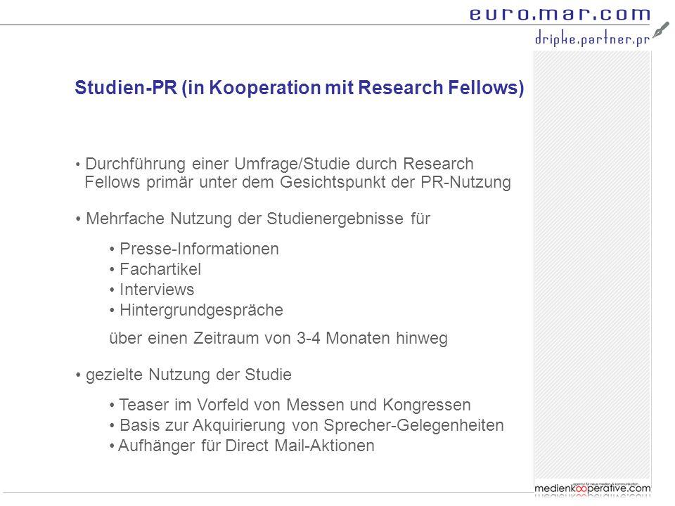 Studien-PR (in Kooperation mit Research Fellows) Durchführung einer Umfrage/Studie durch Research Fellows primär unter dem Gesichtspunkt der PR-Nutzun