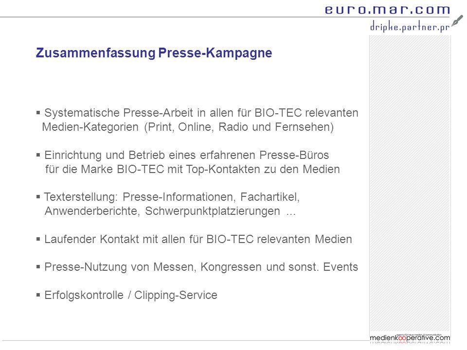 Zusammenfassung Presse-Kampagne  Systematische Presse-Arbeit in allen für BIO-TEC relevanten Medien-Kategorien (Print, Online, Radio und Fernsehen) 