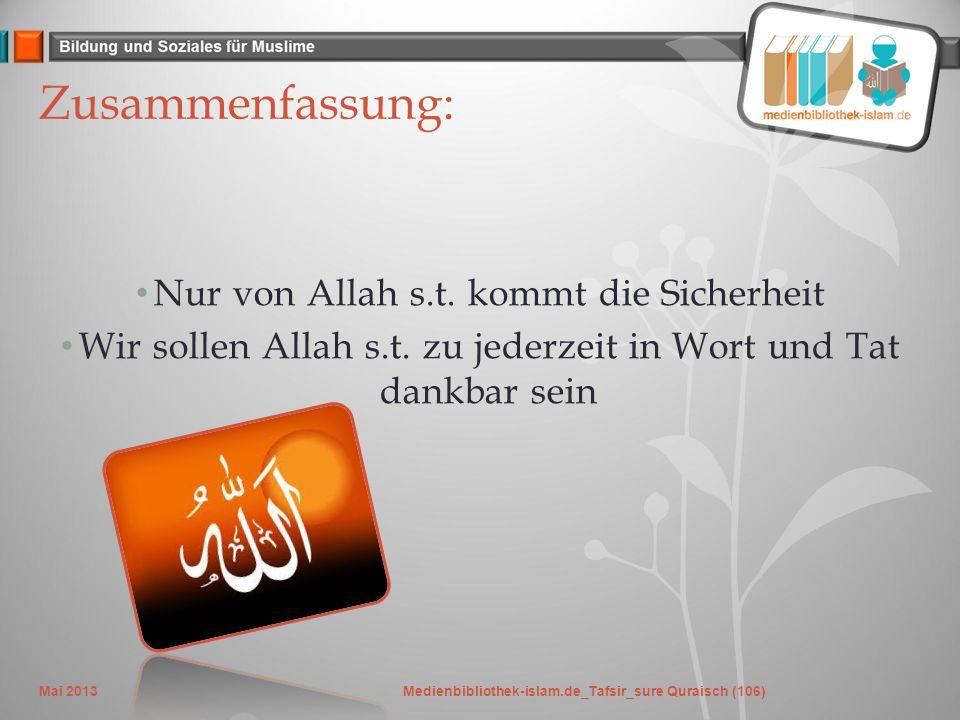 Zusammenfassung: Nur von Allah s.t.kommt die Sicherheit Wir sollen Allah s.t.