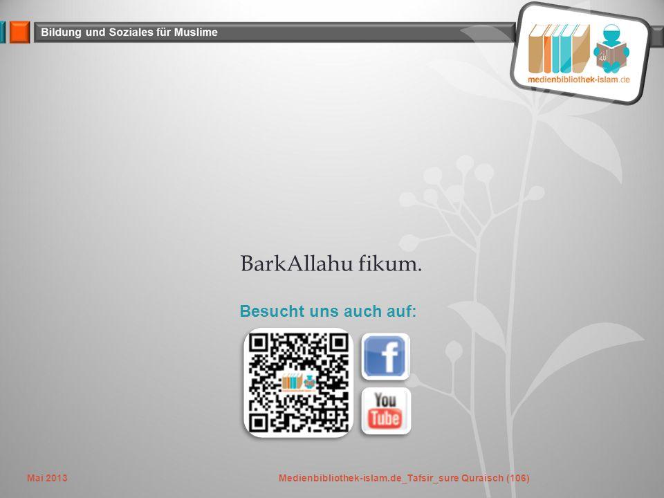 Mai 2013Medienbibliothek-islam.de_Tafsir_sure Quraisch (106) BarkAllahu fikum.