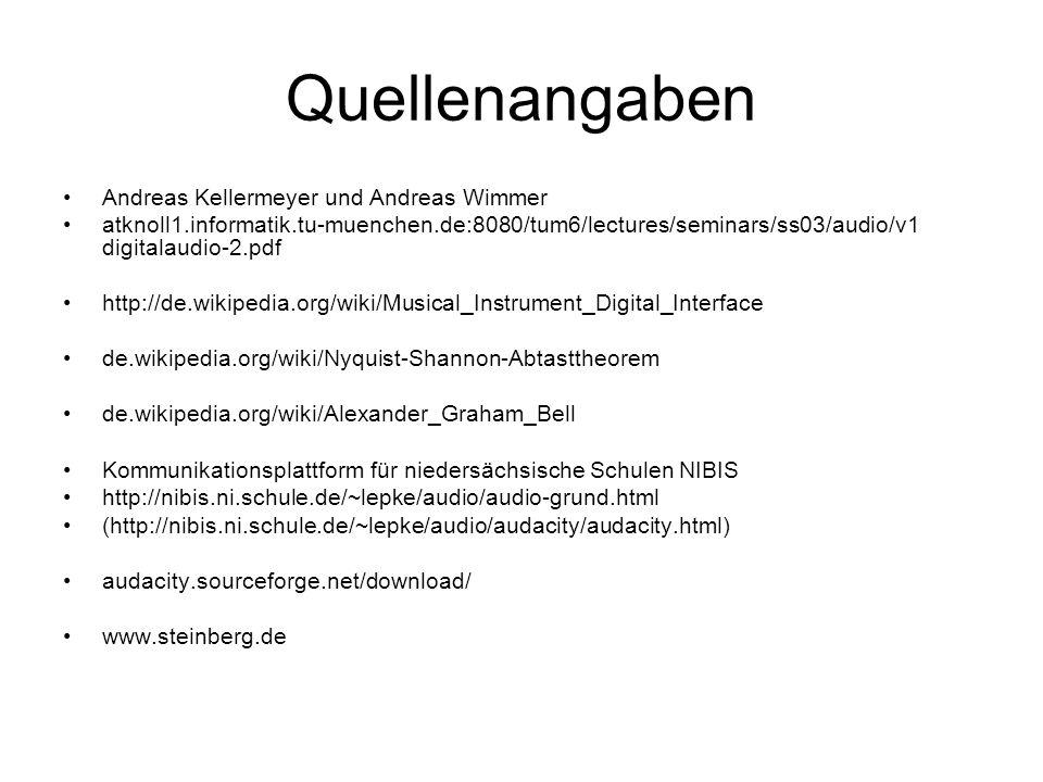 Quellenangaben Andreas Kellermeyer und Andreas Wimmer atknoll1.informatik.tu-muenchen.de:8080/tum6/lectures/seminars/ss03/audio/v1 digitalaudio-2.pdf
