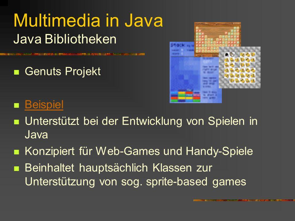 Multimedia in Java Java Bibliotheken JGraph Library Dient zur Einbindung von Grafiken und Charts Full 3D-Engine Interaktive Verwaltung von großen Datenmengen