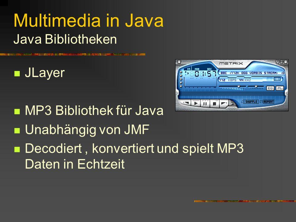 Multimedia in Java Java Bibliotheken JPCT Beispiel Java 3D engine Beinhaltet Klassen zur Erstellung von 3D Landschaften, Animationen und Grafiken