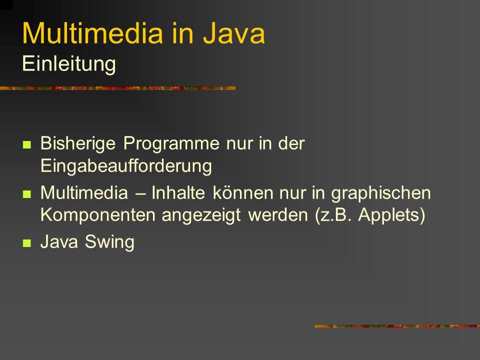 Multimedia in Java Einleitung Warum Java.