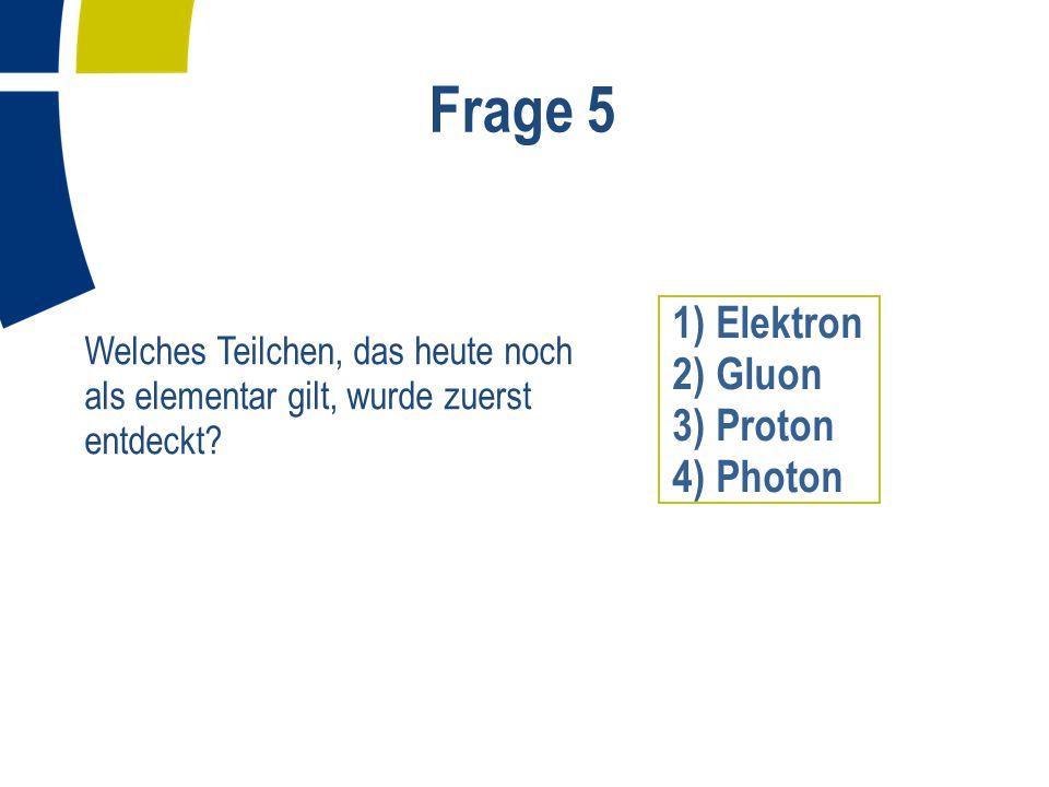 Frage 6 Wie oft fliegen die Protonen im LHC pro Sekunde um den Beschleunigerring (ungefähr).