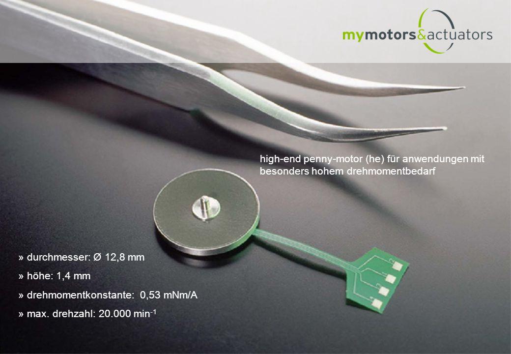 » durchmesser: Ø 12,8 mm » höhe: 1,4 mm » drehmomentkonstante: 0,53 mNm/A » max. drehzahl: 20.000 min -1 high-end penny-motor (he) für anwendungen mit