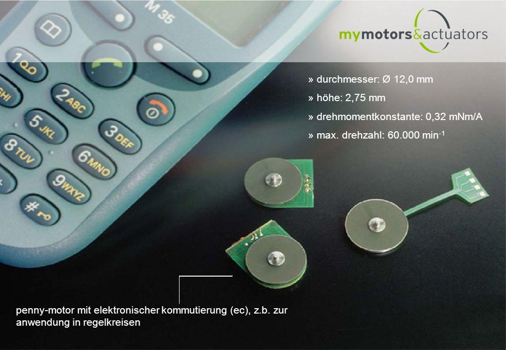 » durchmesser: Ø 12,0 mm » höhe: 2,75 mm » drehmomentkonstante: 0,32 mNm/A » max. drehzahl: 60.000 min -1 penny-motor mit elektronischer kommutierung