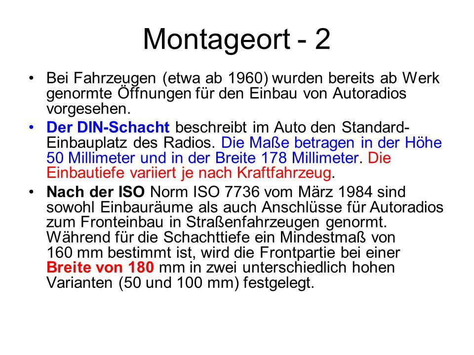 Montageort - 2 Bei Fahrzeugen (etwa ab 1960) wurden bereits ab Werk genormte Öffnungen für den Einbau von Autoradios vorgesehen. Der DIN-Schacht besch