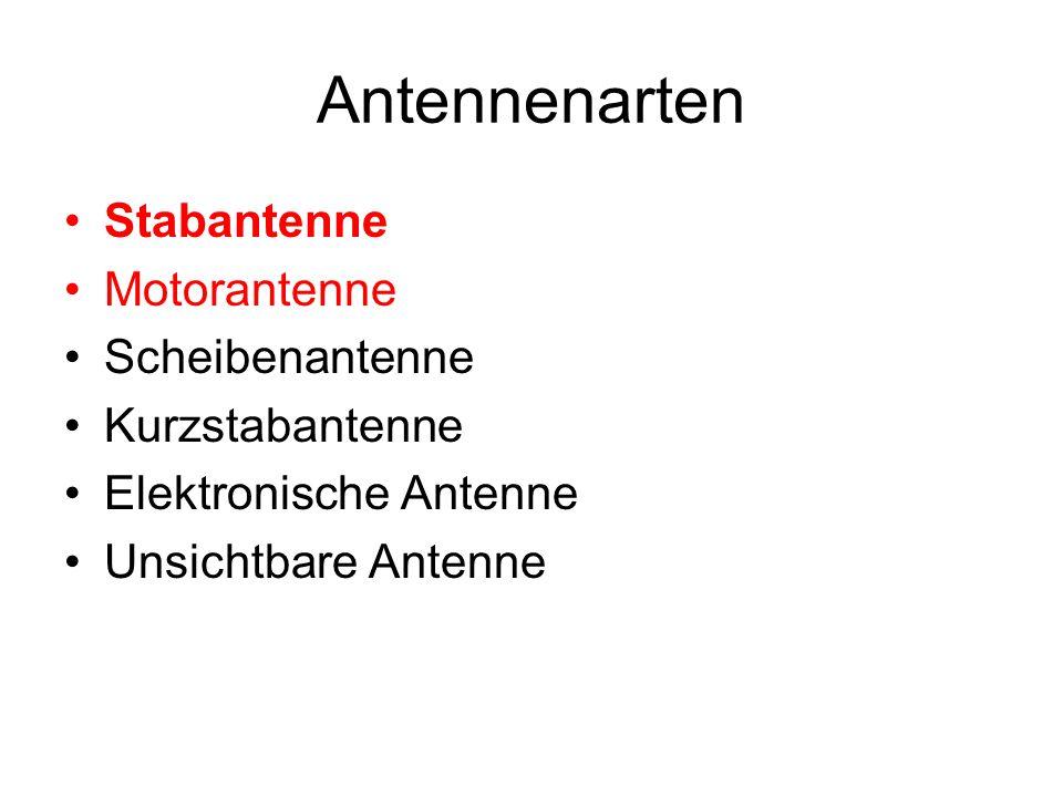 Antennenarten Stabantenne Motorantenne Scheibenantenne Kurzstabantenne Elektronische Antenne Unsichtbare Antenne