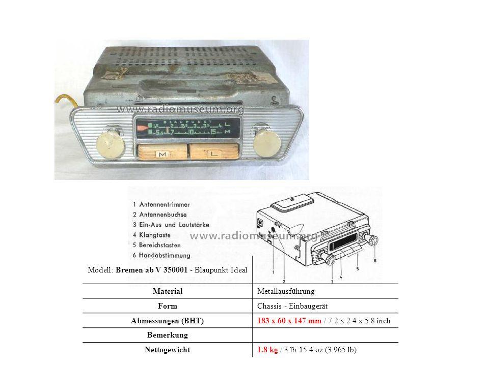 Modell: Bremen ab V 350001 - Blaupunkt Ideal MaterialMetallausführung FormChassis - Einbaugerät Abmessungen (BHT)183 x 60 x 147 mm / 7.2 x 2.4 x 5.8 i