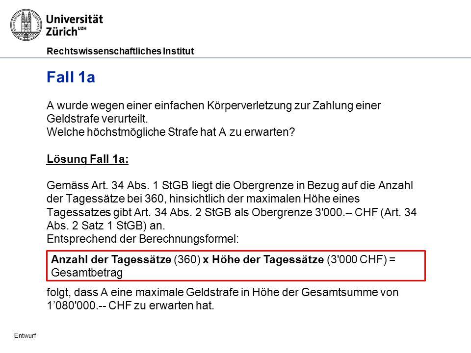 Rechtswissenschaftliches Institut Entwurf Fall 1b A ist mittellos und sein Verschulden ist sehr gering.