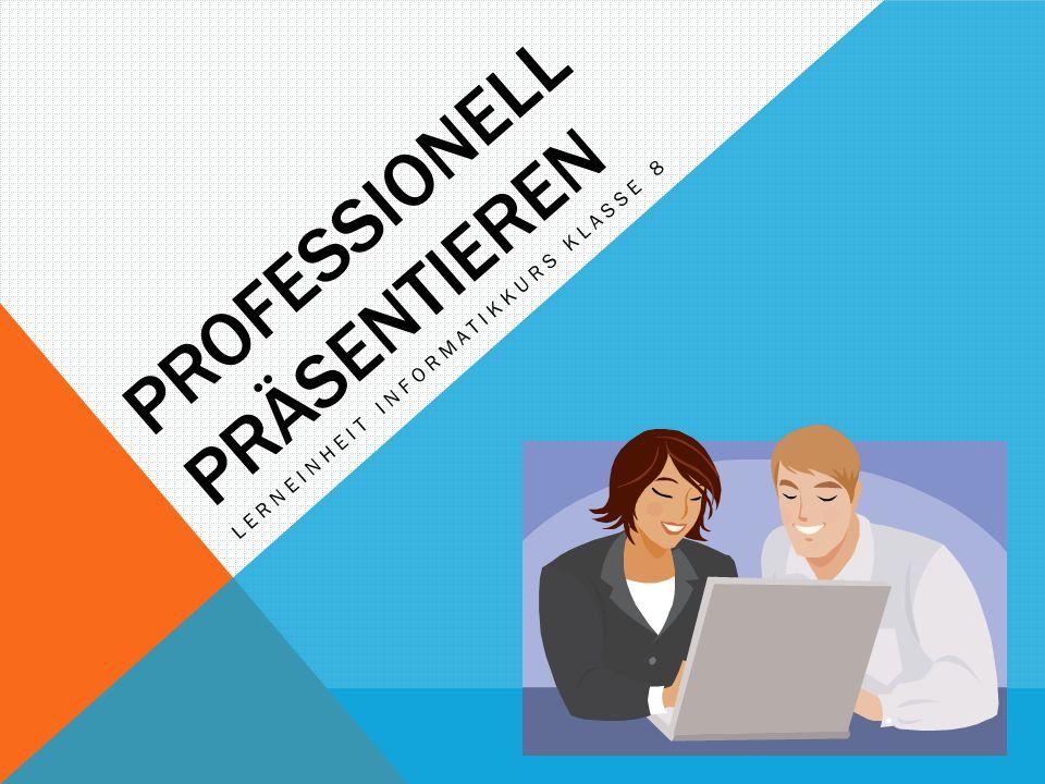 PROFESSIONELL PRÄSENTIEREN LERNEINHEIT INFORMATIKKURS KLASSE 8