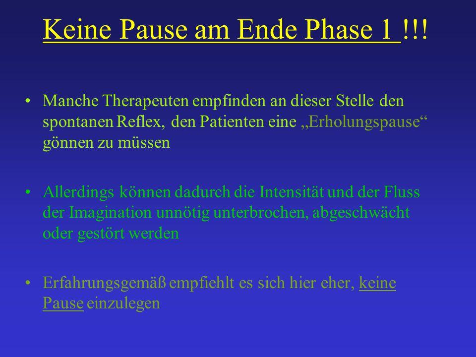"""Keine Pause am Ende Phase 1 !!! Manche Therapeuten empfinden an dieser Stelle den spontanen Reflex, den Patienten eine """"Erholungspause"""" gönnen zu müss"""