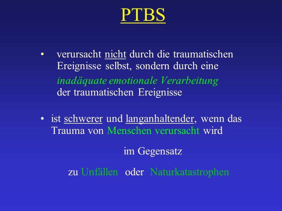 PTBS verursacht nicht durch die traumatischen Ereignisse selbst, sondern durch eine inadäquate emotionale Verarbeitung der traumatischen Ereignisse is