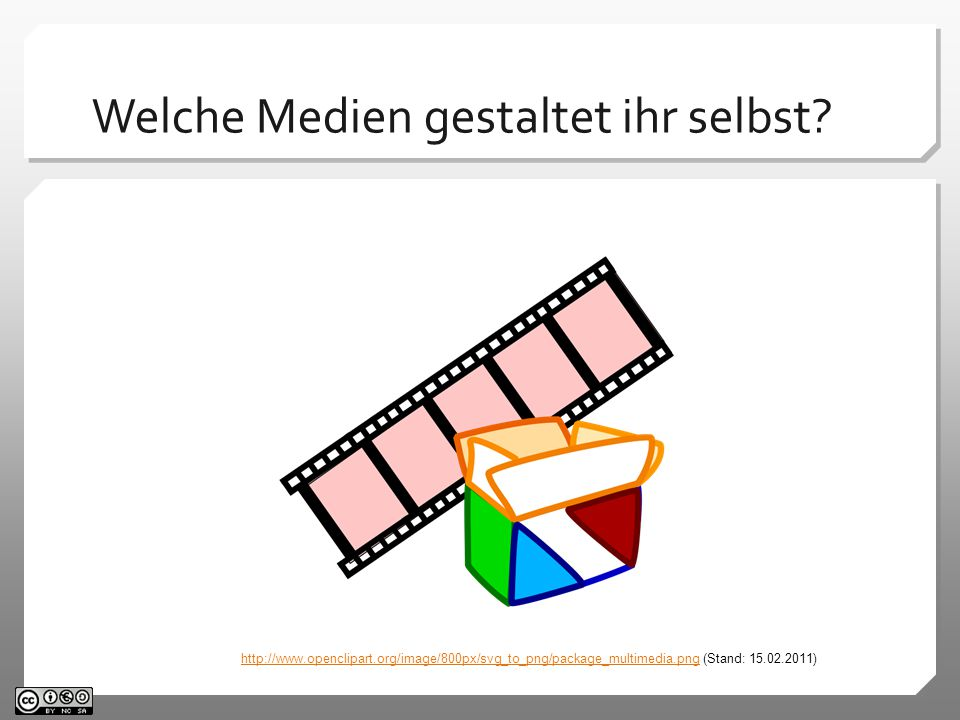 Welche Medien gestaltet ihr selbst? http://www.openclipart.org/image/800px/svg_to_png/package_multimedia.pnghttp://www.openclipart.org/image/800px/svg